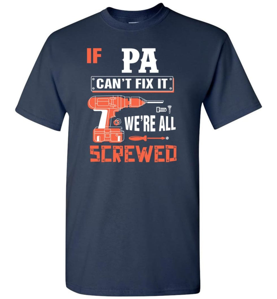 If PA Can't Fix It We're All Screwed Grandfather Christmas Present T-Shirt - Navy / S