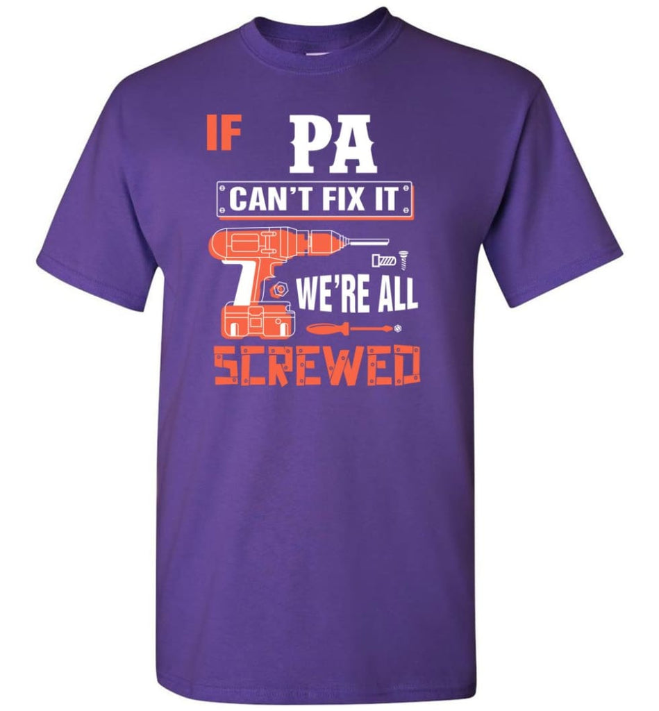 If PA Can't Fix It We're All Screwed Grandfather Christmas Present T-Shirt - Purple / S