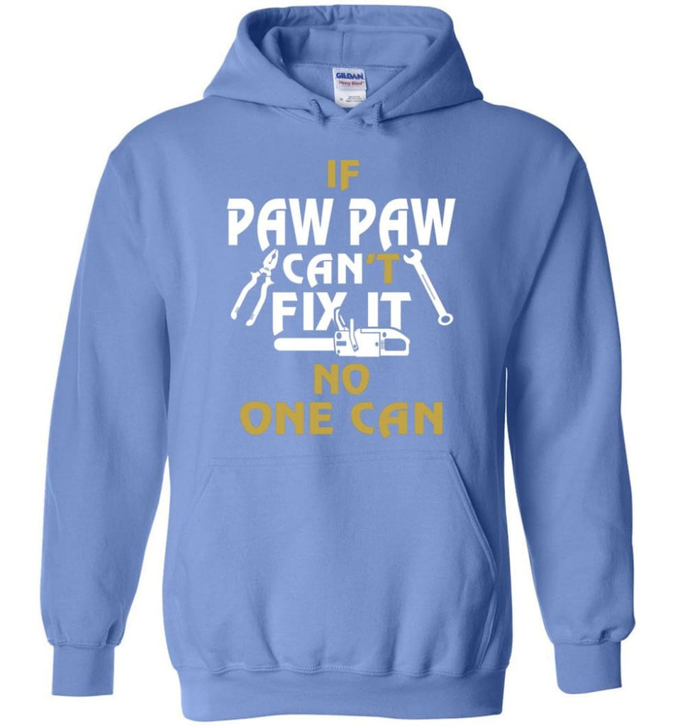 If Paw Paw Can't Fix It No One Can Gift For Dad Father Grandpa Hoodie - Carolina Blue / M