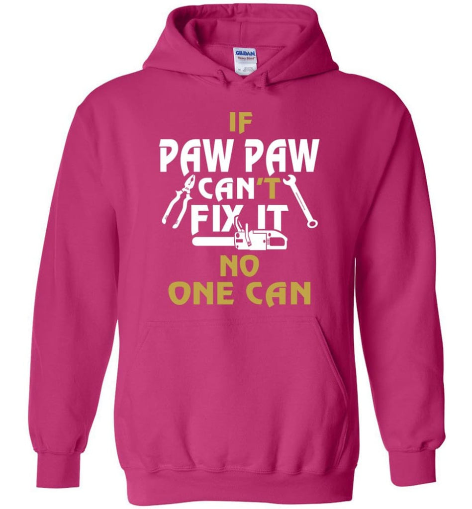 If Paw Paw Can't Fix It No One Can Gift For Dad Father Grandpa Hoodie - Heliconia / M