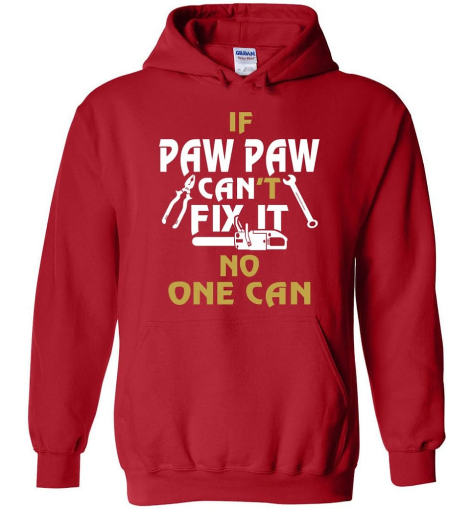 If Paw Paw Can't Fix It No One Can Gift For Dad Father Grandpa Hoodie - Red / M