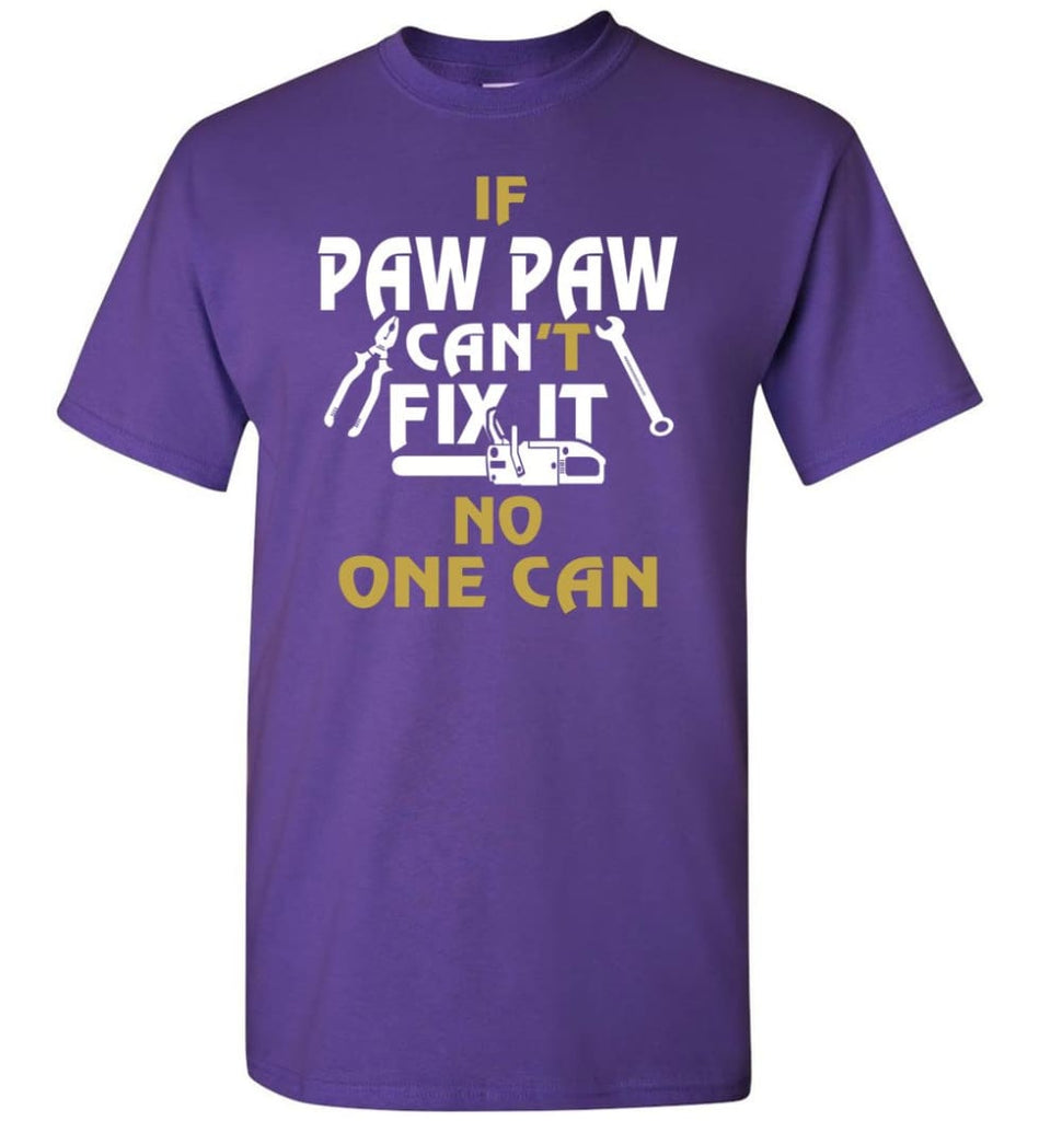 If Paw Paw Can't Fix It No One Can Gift For Dad Father Grandpa T-Shirt - Purple / S