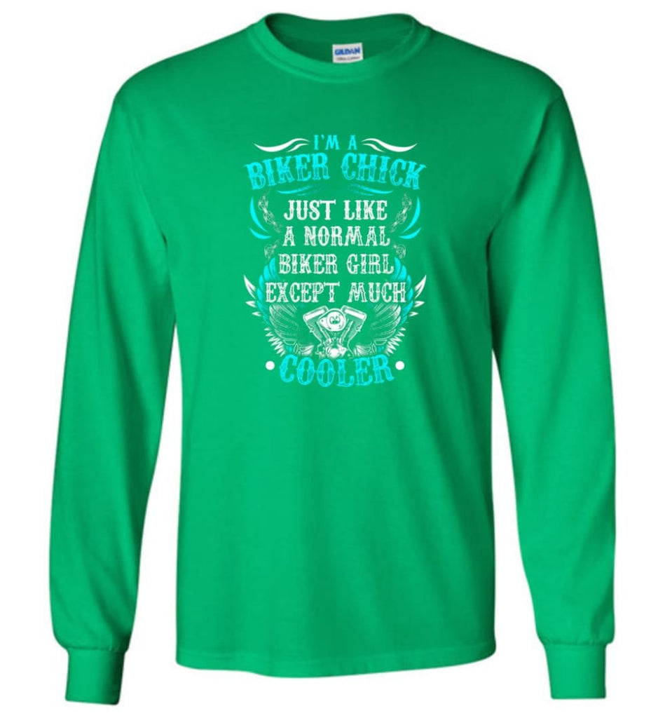 I'm A Biker Chick Biker Girls Shirt Long Sleeve - Irish Green / M