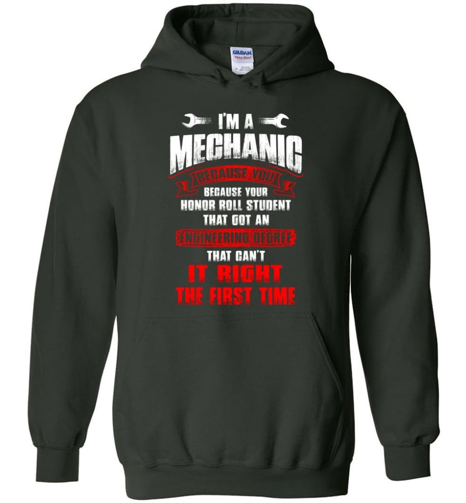 I'm A Mechanic Because Your Honor Roll Mechanic Shirt - Hoodie - Forest Green / M