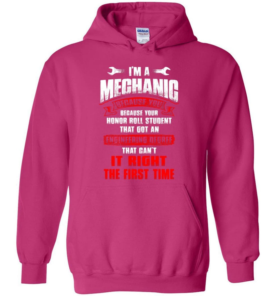 I'm A Mechanic Because Your Honor Roll Mechanic Shirt - Hoodie - Heliconia / M