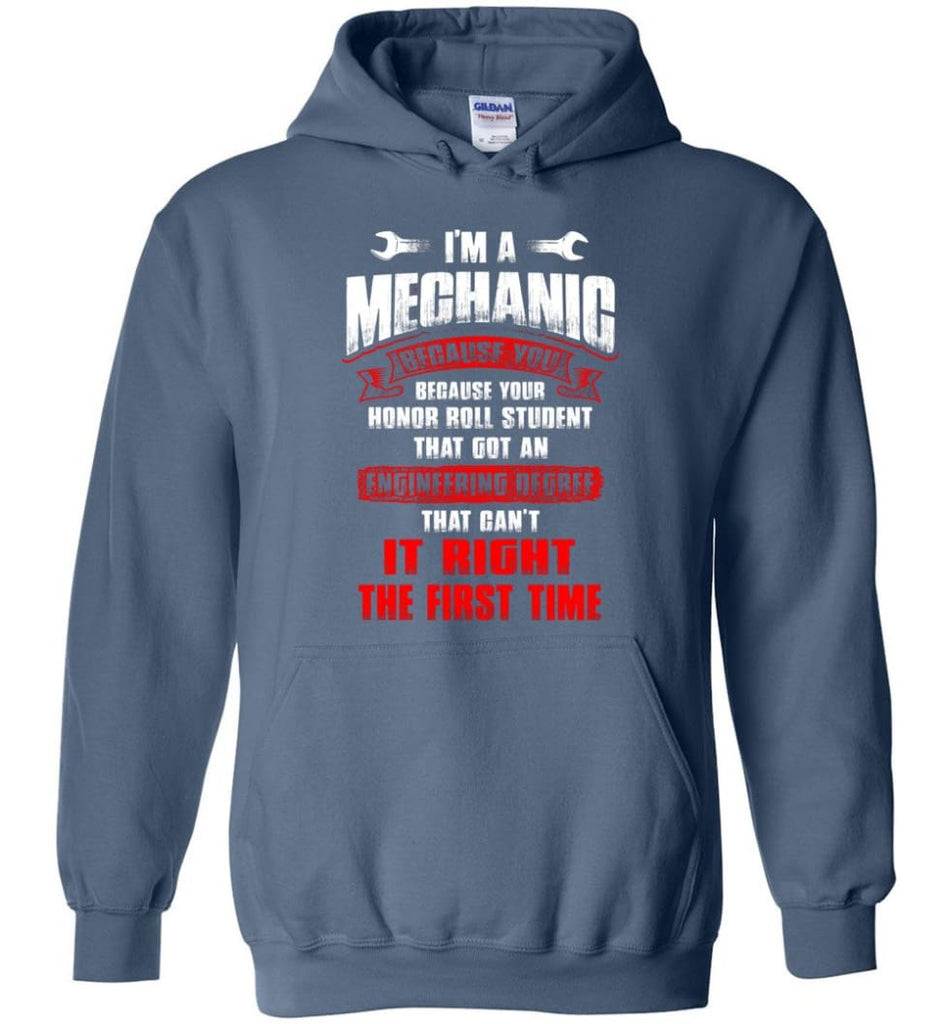 I'm A Mechanic Because Your Honor Roll Mechanic Shirt - Hoodie - Indigo Blue / M