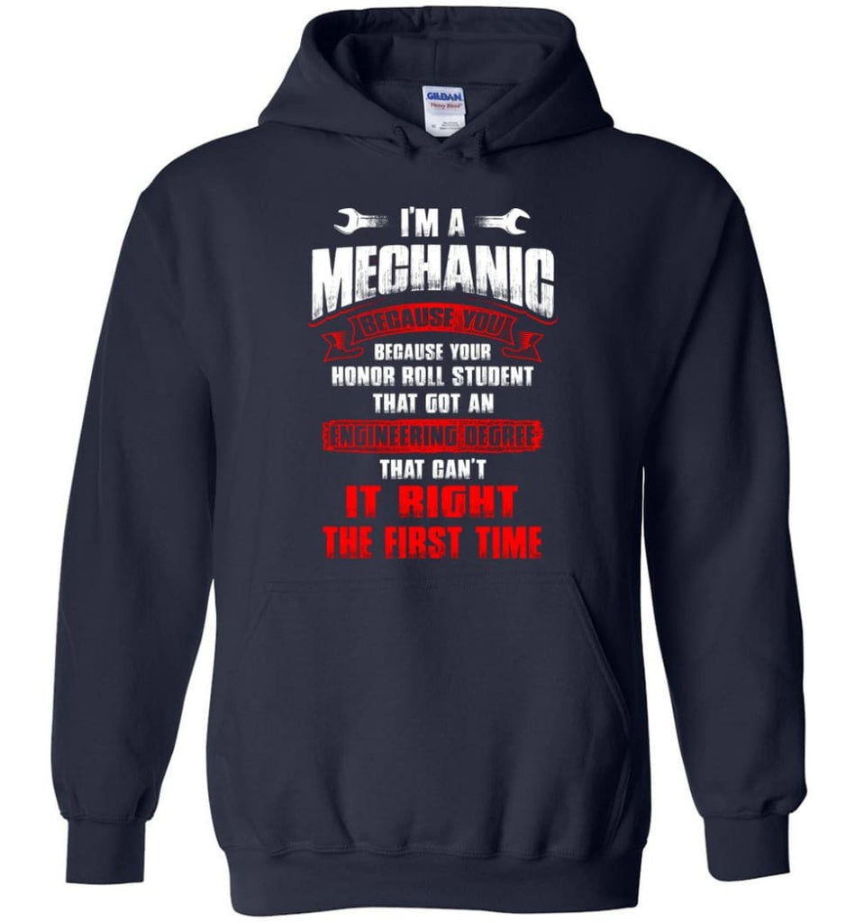 I'm A Mechanic Because Your Honor Roll Mechanic Shirt - Hoodie - Navy / M