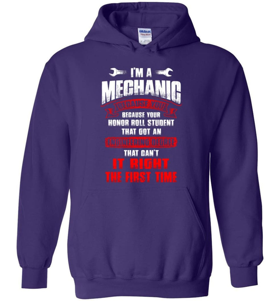 I'm A Mechanic Because Your Honor Roll Mechanic Shirt - Hoodie - Purple / M