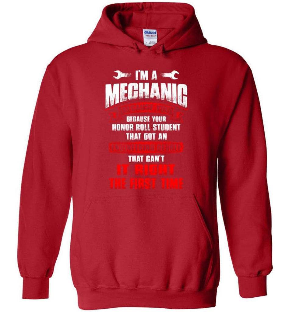 I'm A Mechanic Because Your Honor Roll Mechanic Shirt - Hoodie - Red / M