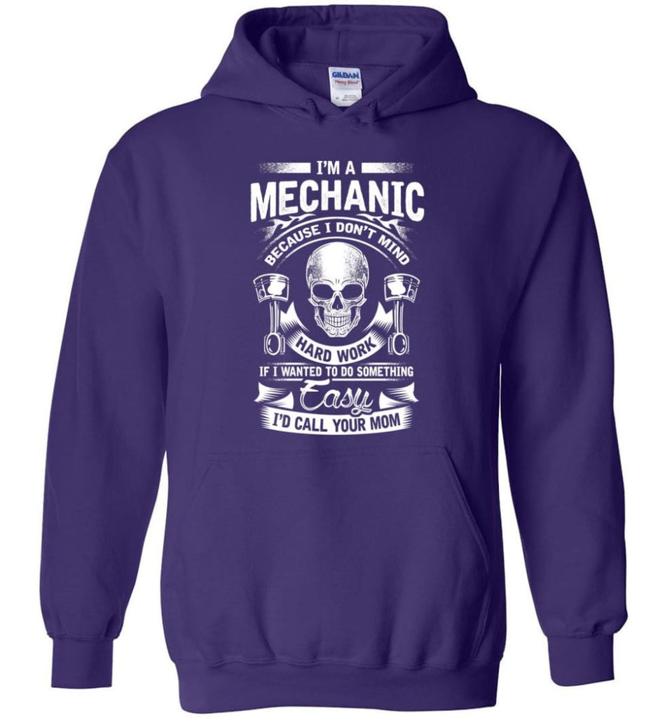 I'm A Mechanic I'd Call Your Mom Shirt - Hoodie - Purple / M