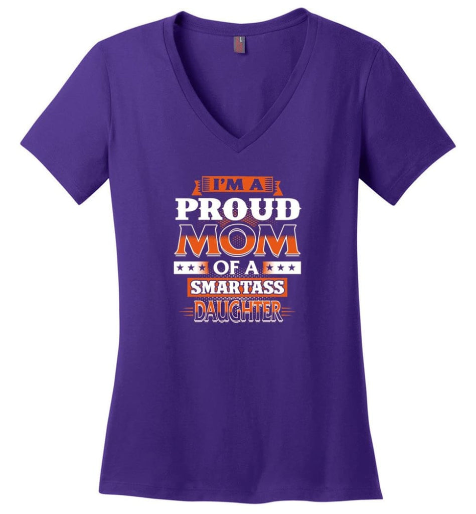 I'm A Proud Mom Of A Smartass Daughter Shirt Hoodie Sweater - Ladies V-Neck - Purple / M
