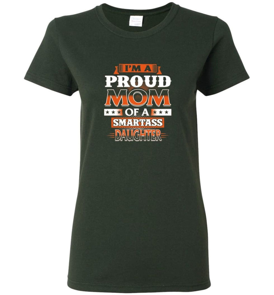 I'm A Proud Mom Of A Smartass Daughter Shirt Hoodie Sweater - Women T-shirt - Forest Green / M