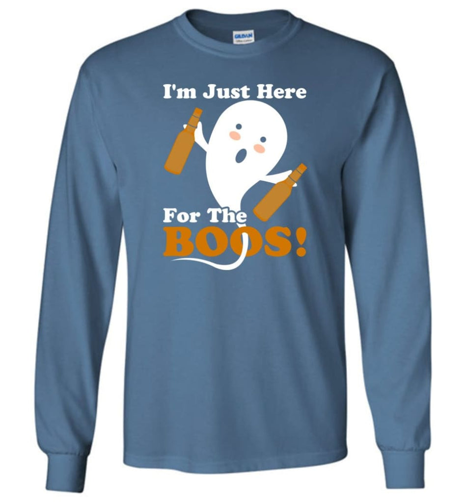 I'm Just Here For The Boos Shirt Funny Halloween Ghost drink beer Long Sleeve T-Shirt - Indigo Blue / M