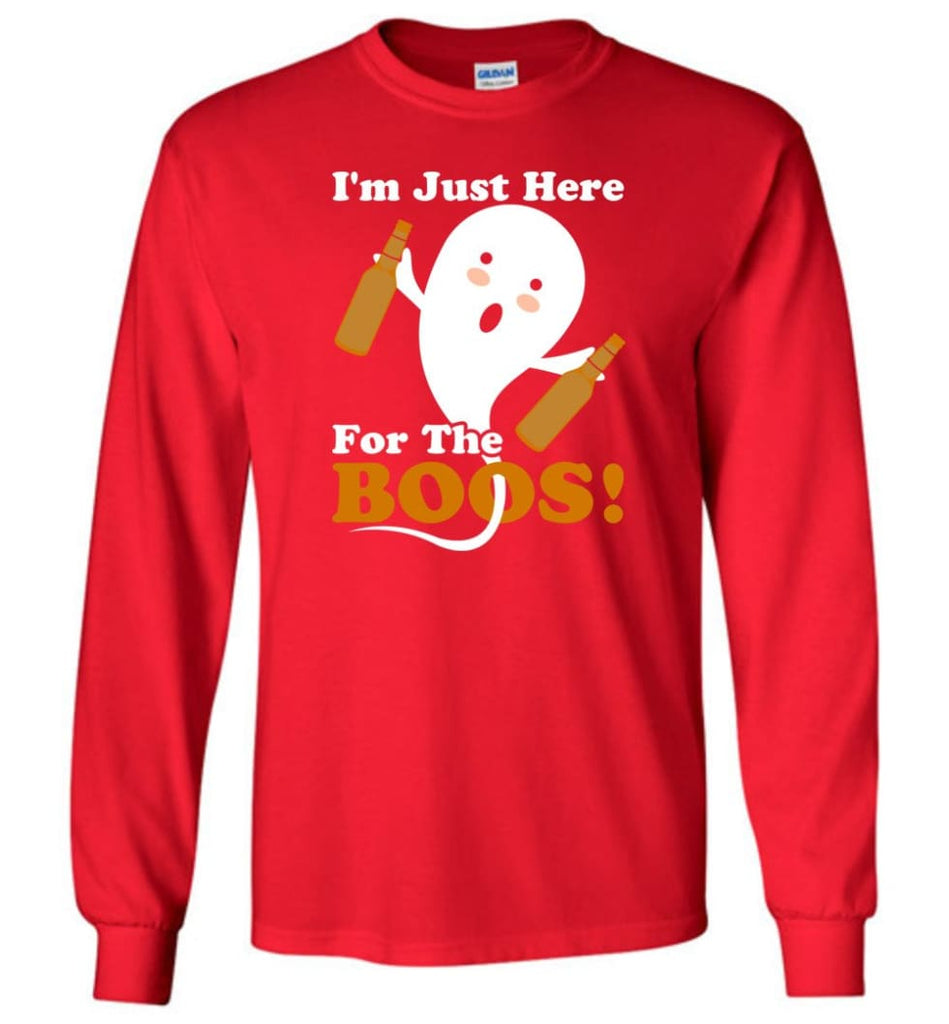 I'm Just Here For The Boos Shirt Funny Halloween Ghost drink beer Long Sleeve T-Shirt - Red / M