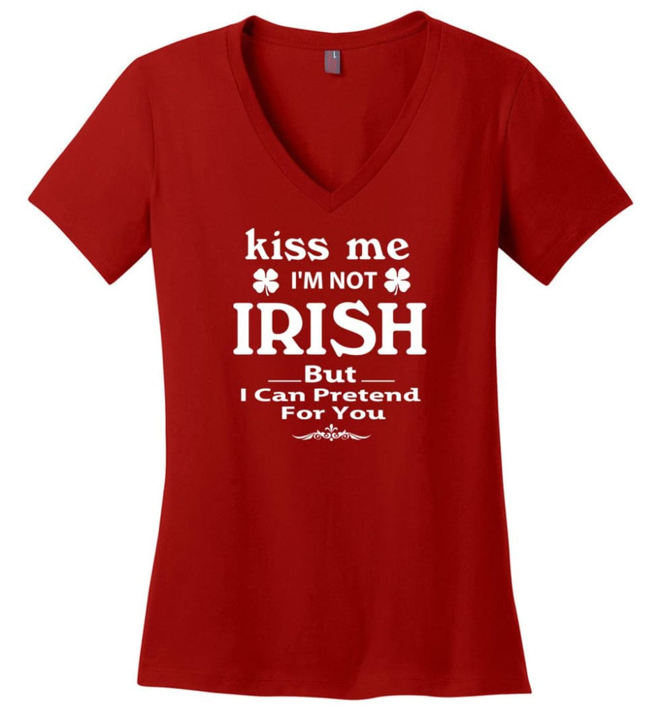 i'm not irish but i can pretend for you Ladies V-Neck - Red / M