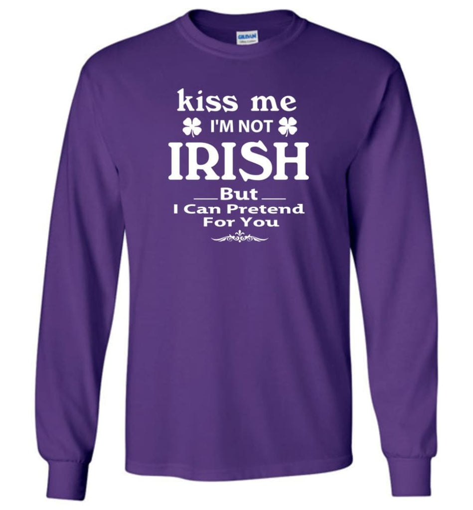 i'm not irish but i can pretend for you Long Sleeve T-Shirt - Purple / M