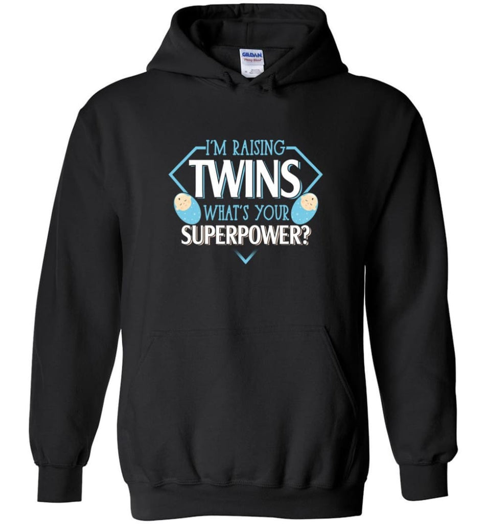I'm Raising Twins What Is Your Superpower Proud Twins Mom Dad - Hoodie - Black / M