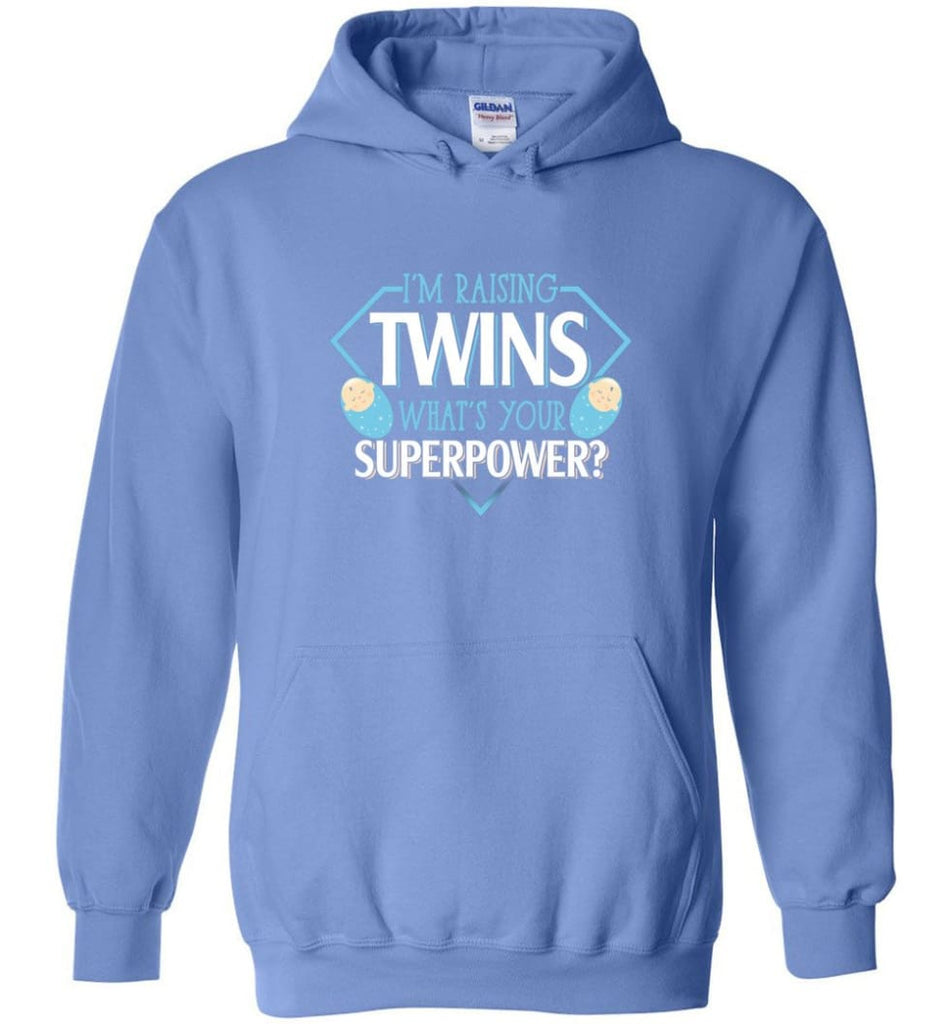 I'm Raising Twins What Is Your Superpower Proud Twins Mom Dad - Hoodie - Carolina Blue / M
