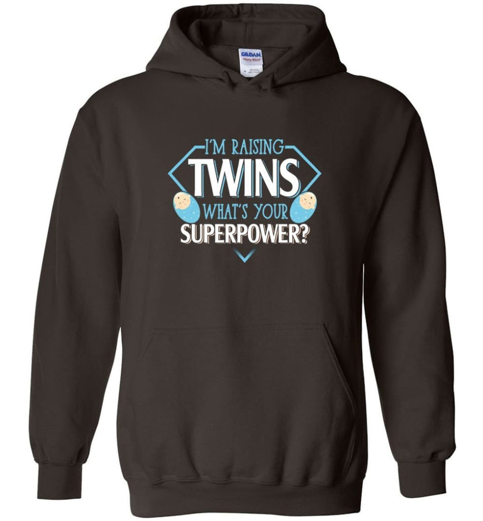 I'm Raising Twins What Is Your Superpower Proud Twins Mom Dad - Hoodie - Dark Chocolate / M