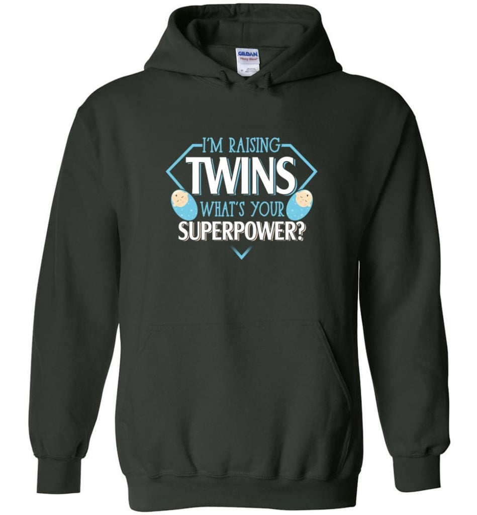 I'm Raising Twins What Is Your Superpower Proud Twins Mom Dad - Hoodie - Forest Green / M