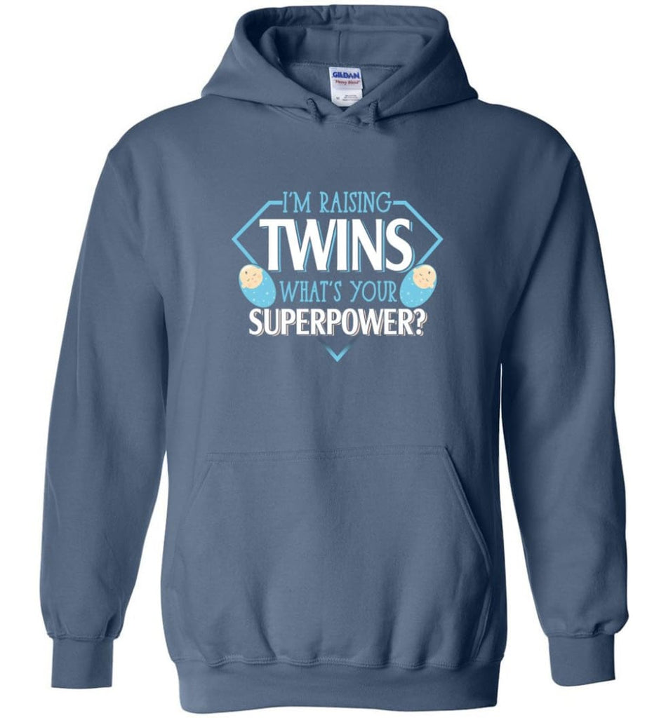 I'm Raising Twins What Is Your Superpower Proud Twins Mom Dad - Hoodie - Indigo Blue / M
