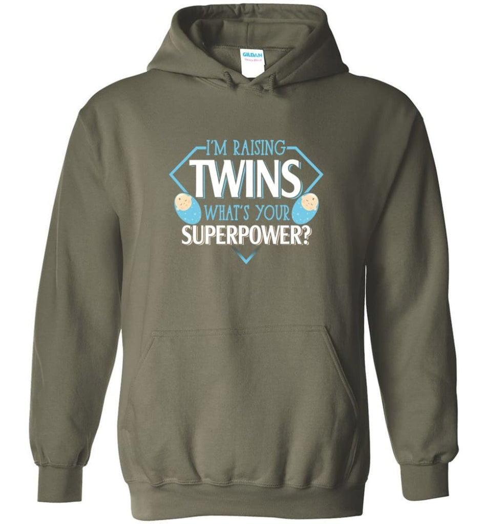 I'm Raising Twins What Is Your Superpower Proud Twins Mom Dad - Hoodie - Military Green / M