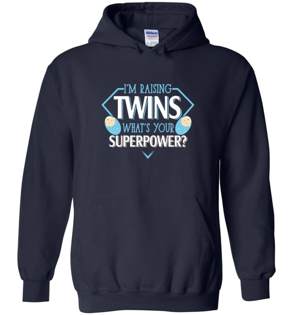 I'm Raising Twins What Is Your Superpower Proud Twins Mom Dad - Hoodie - Navy / M