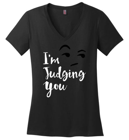 I'M Silently Judging You Shirt Funny Hipster Tumblr I'M Judging You Right Now Ladies V-Neck - Black / M