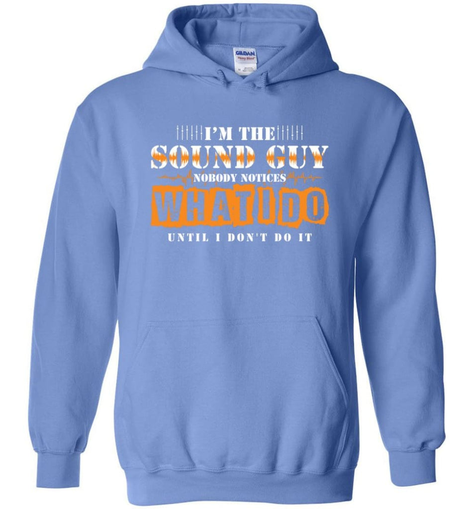 I'm the Sound Guy Gift For Sound Engineer Hoodie - Carolina Blue / M