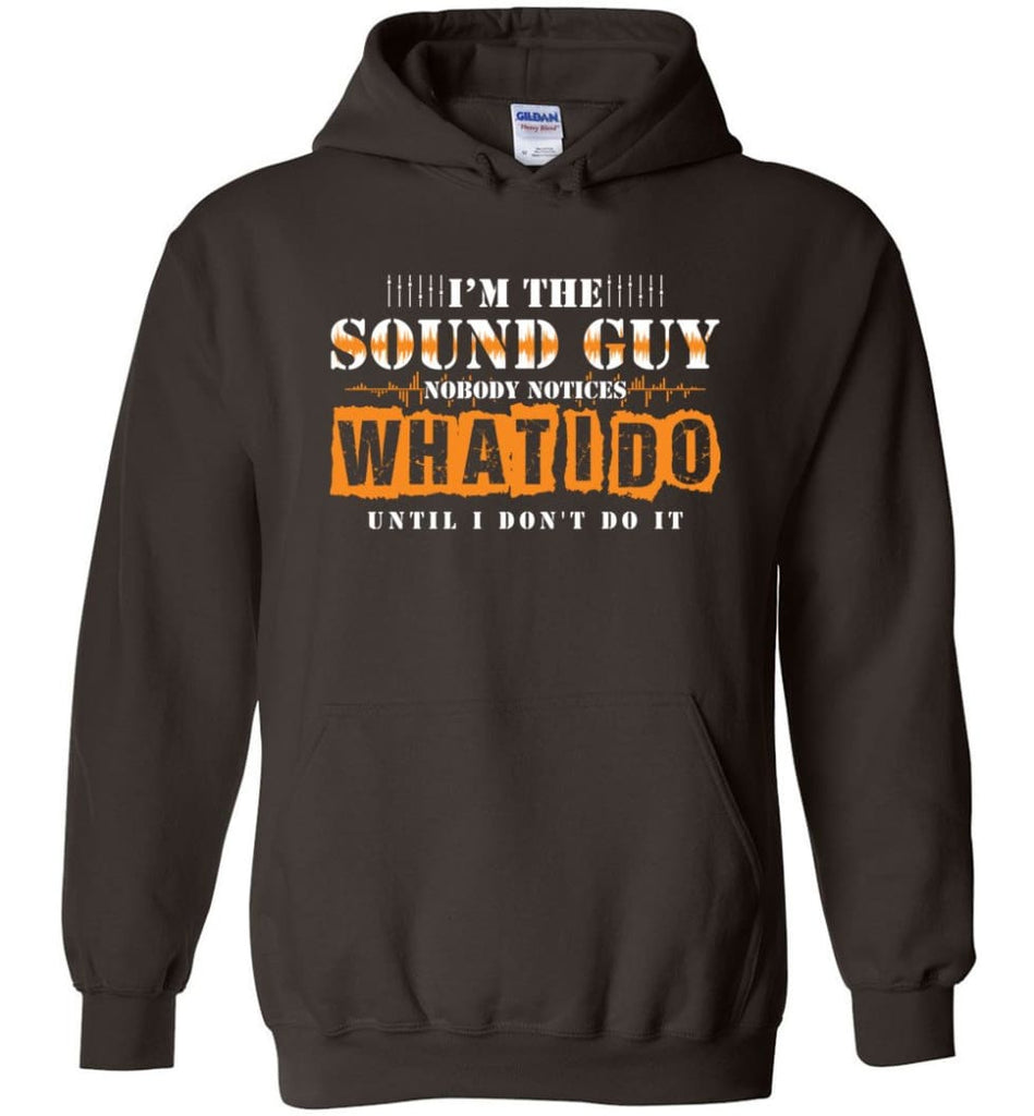I'm the Sound Guy Gift For Sound Engineer Hoodie - Dark Chocolate / M