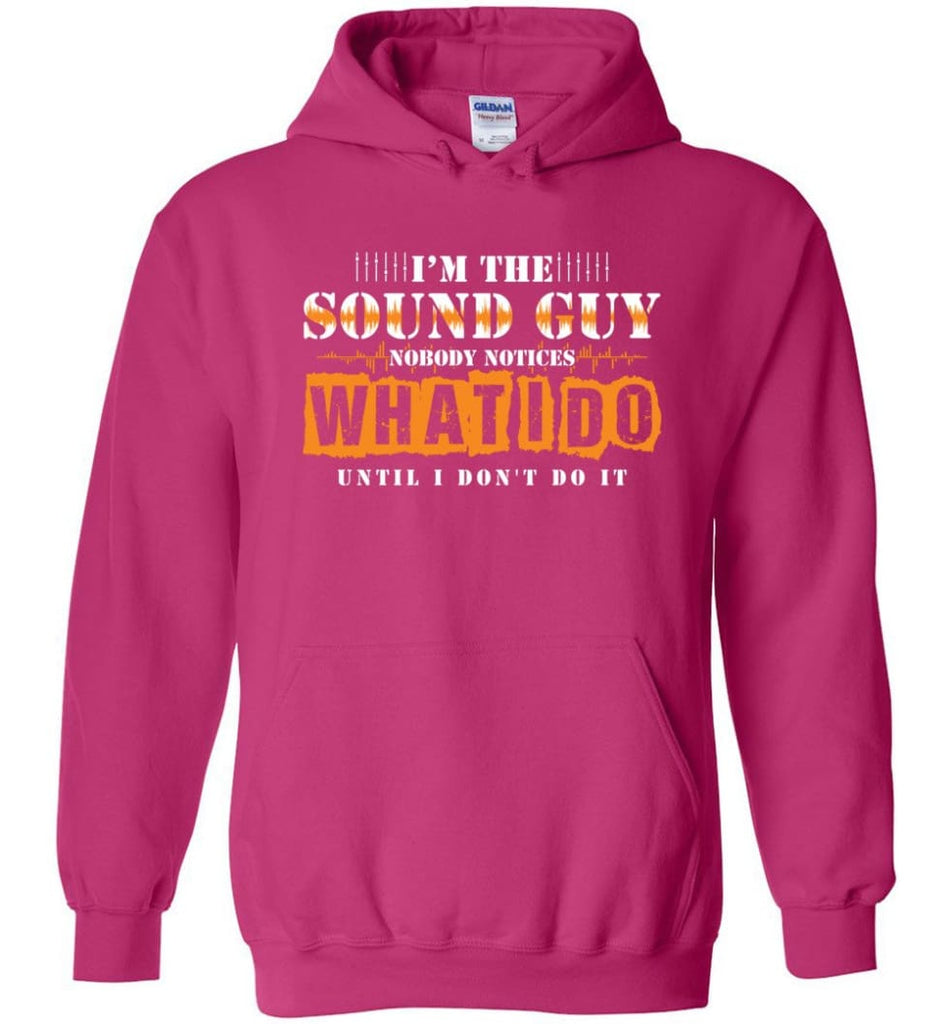 I'm the Sound Guy Gift For Sound Engineer Hoodie - Heliconia / M