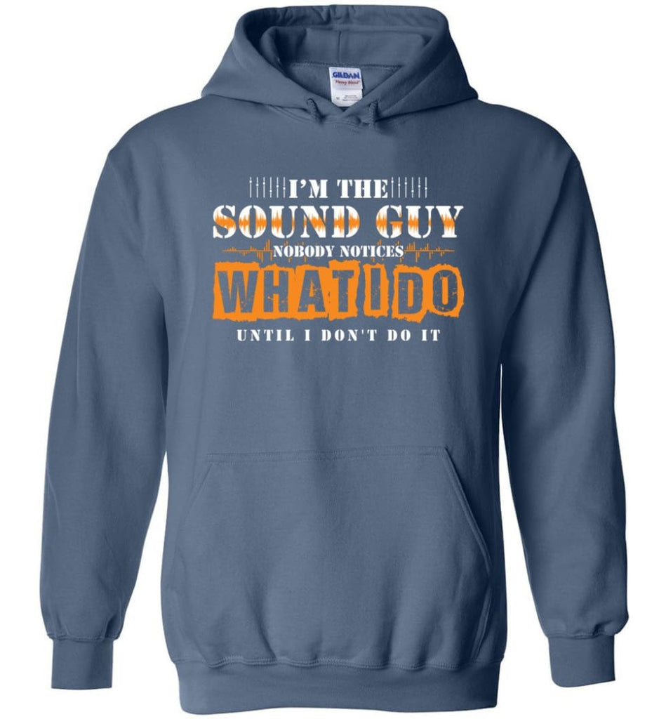 I'm the Sound Guy Gift For Sound Engineer Hoodie - Indigo Blue / M