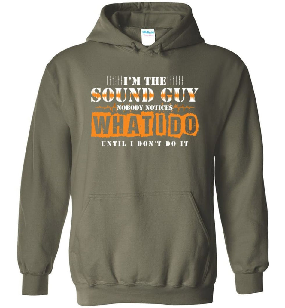 I'm the Sound Guy Gift For Sound Engineer Hoodie - Military Green / M