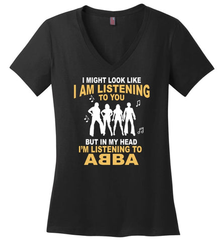 In My Head I'm Listening to A B B A Shirt I Might Look Like I'm Listening To You But - Ladies V-Neck - Black / M