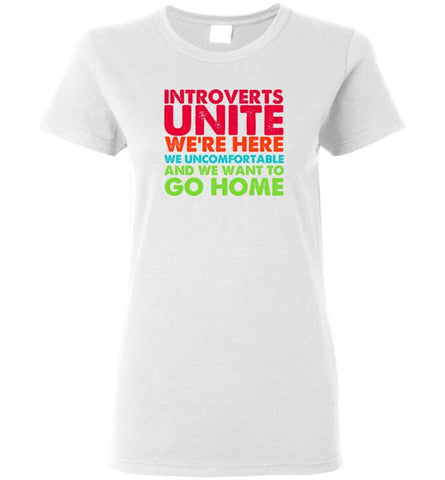 Introverts Unite We're Here We're Uncomfortable - Women Tee - White / M - Women Tee