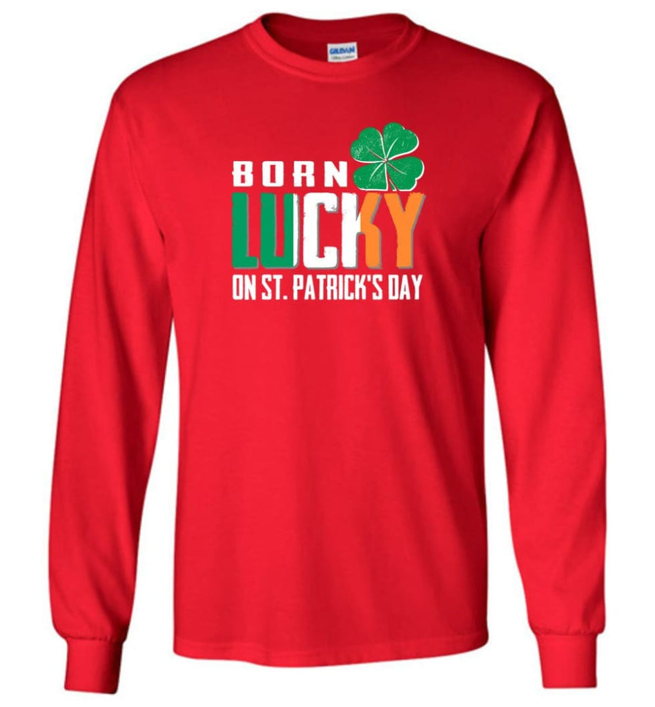 Irish Lover Shirt born in March Lucky St. Patrick Day - Long Sleeve T-Shirt - Red / M