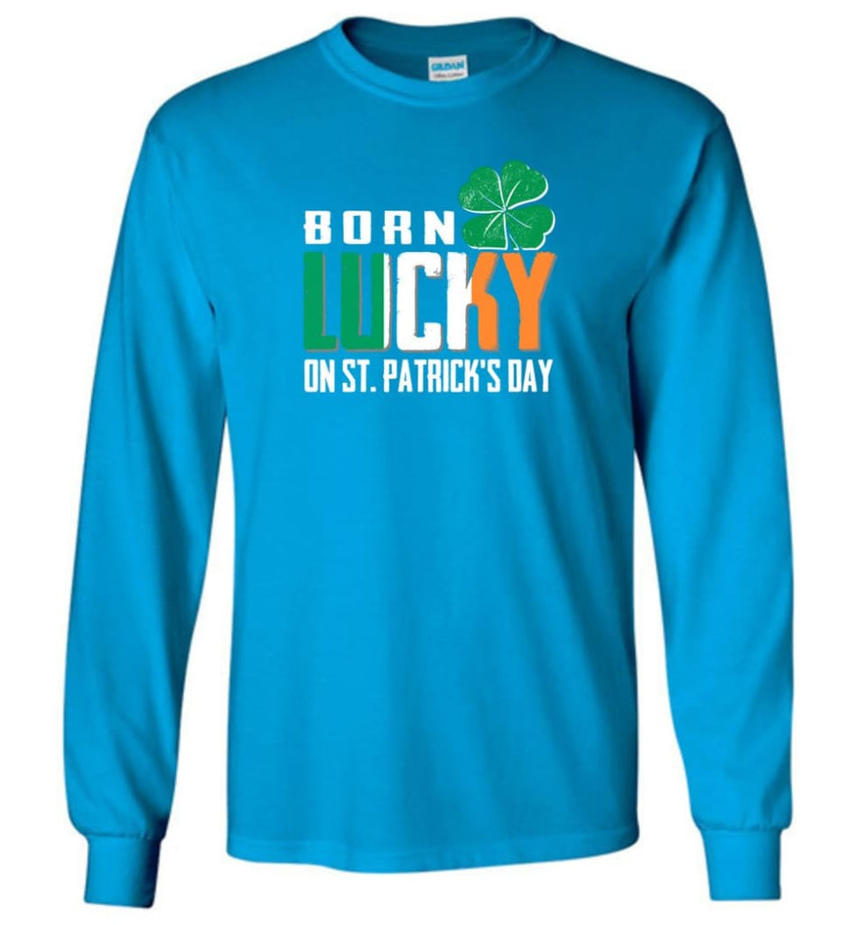 Irish Lover Shirt born in March Lucky St. Patrick Day - Long Sleeve T-Shirt - Sapphire / M