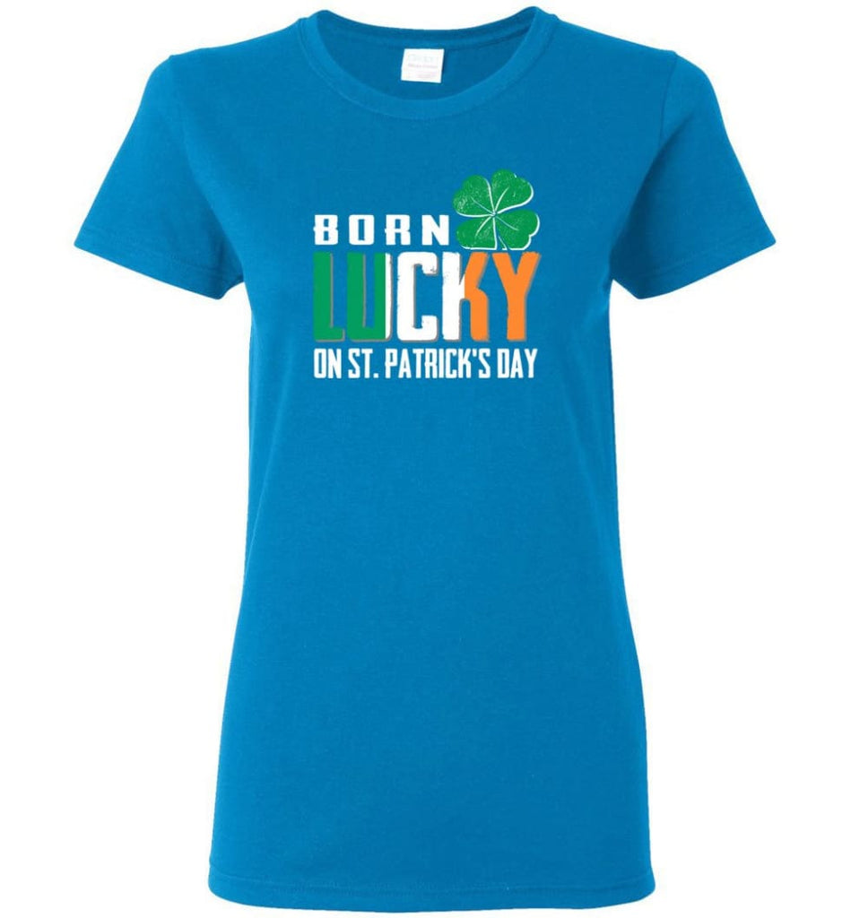 Irish Lover Shirt born in March Lucky St. Patrick Day Women Tee - Sapphire / M
