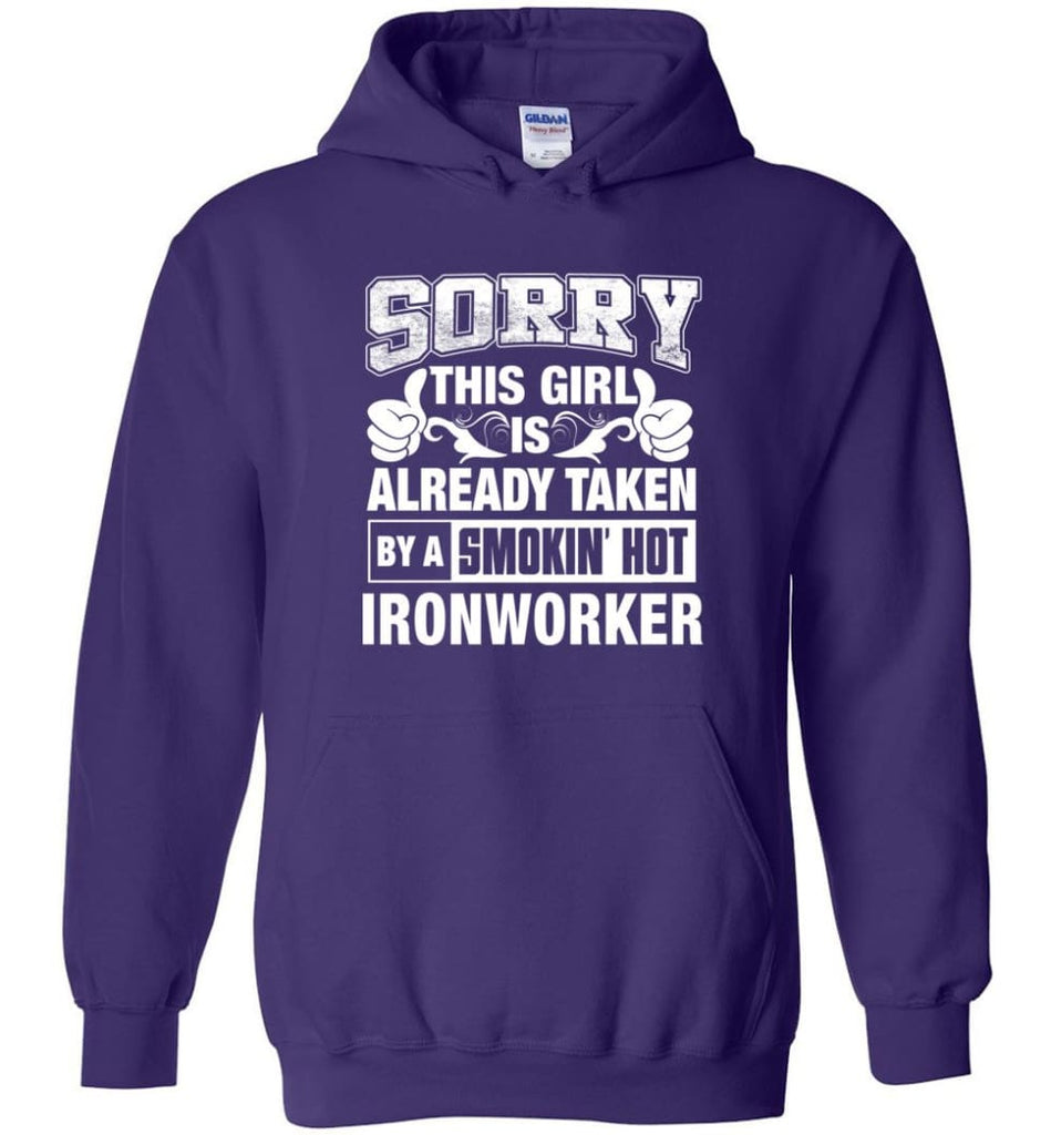 Ironworker Shirt Sorry This Girl Is Already Taken By A Smokin' Hot - Hoodie - Purple / M