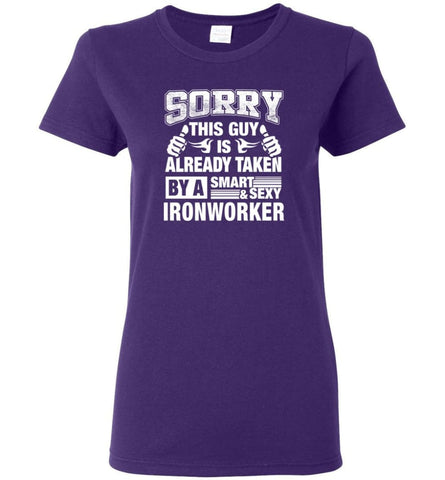 Ironworker Shirt Sorry This Guy Is Already Taken By A Smart Sexy Wife Lover Girlfriend Women Tee - Purple / M - 11