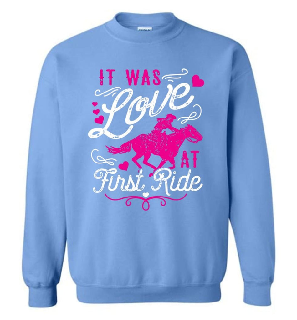 It Was Love At First Ride Hoodie Horse Mom Christmas Gift Horse Lover Sweater Sweatshirt - Carolina Blue / M