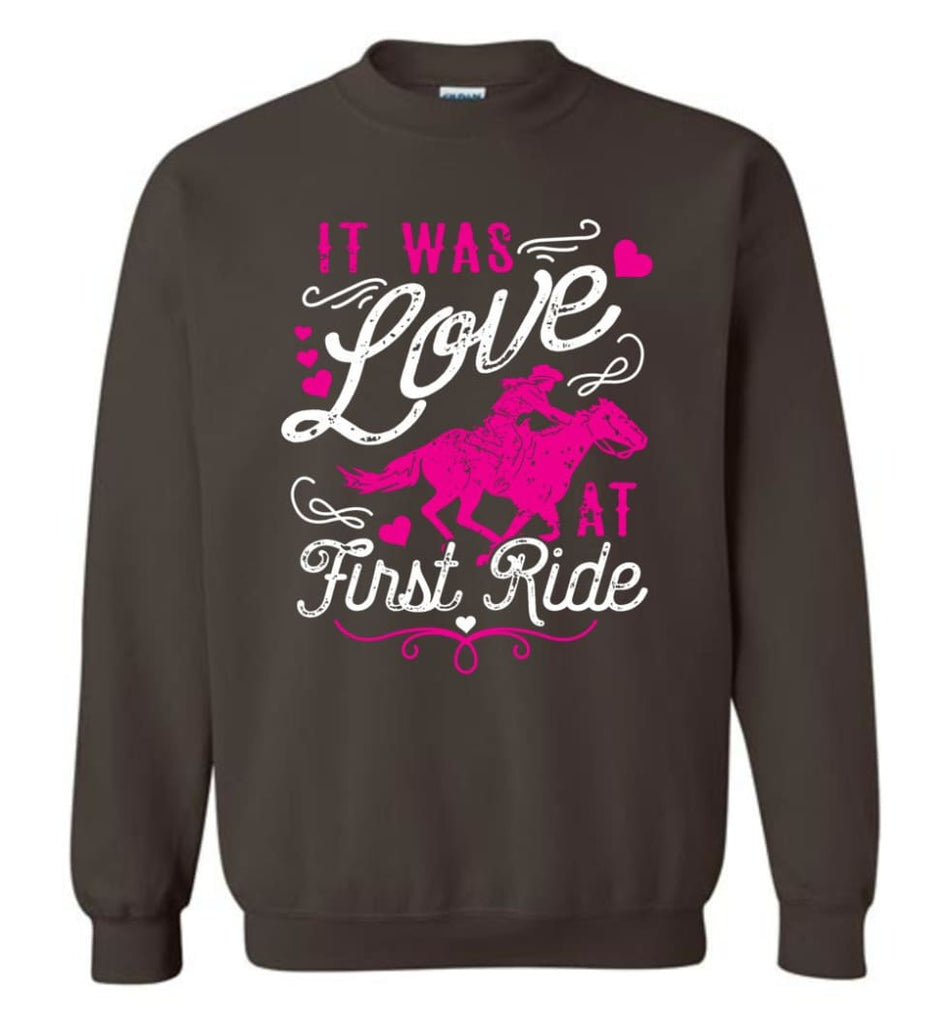 It Was Love At First Ride Hoodie Horse Mom Christmas Gift Horse Lover Sweater Sweatshirt - Dark Chocolate / M
