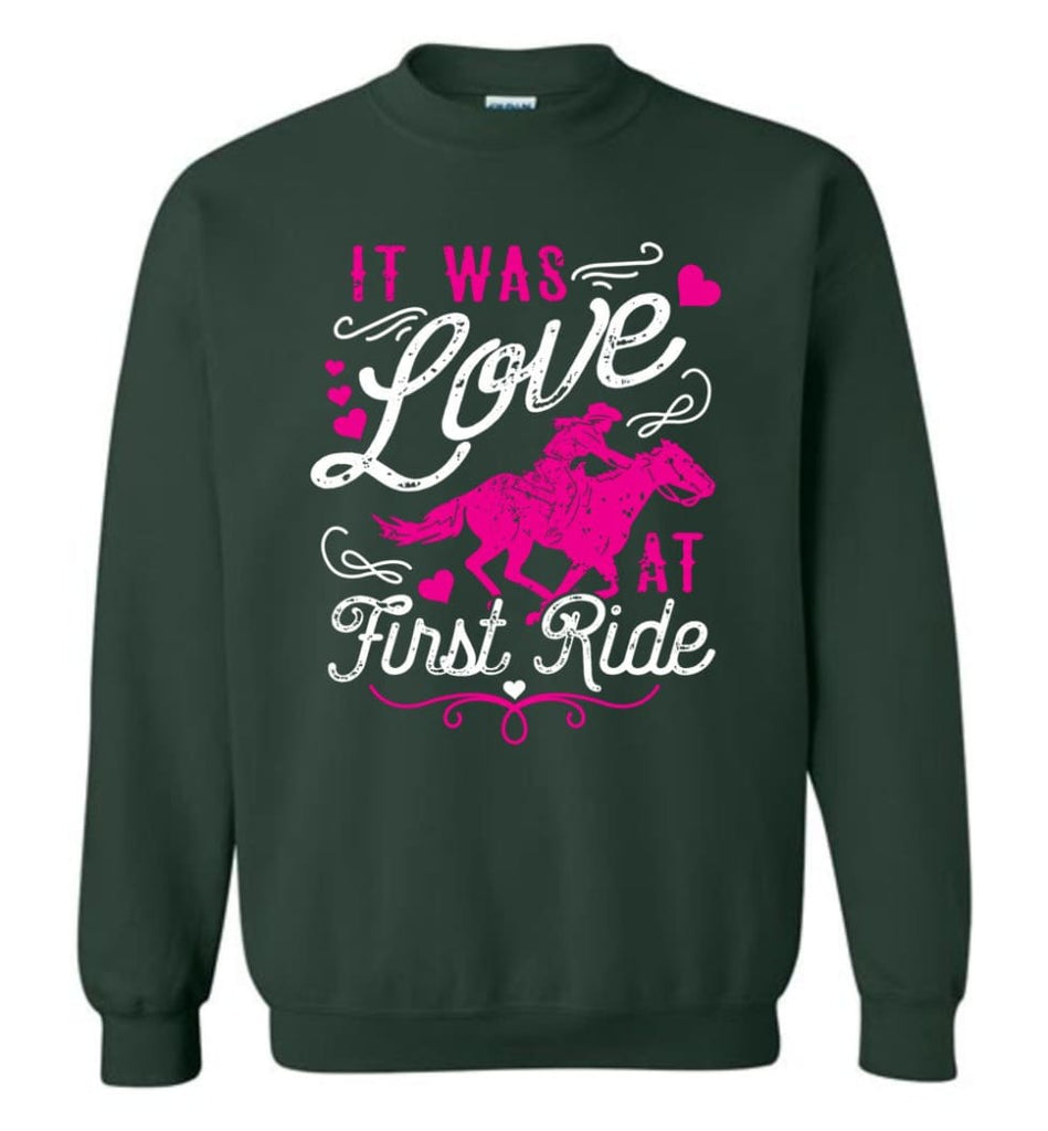 It Was Love At First Ride Hoodie Horse Mom Christmas Gift Horse Lover Sweater Sweatshirt - Forest Green / M