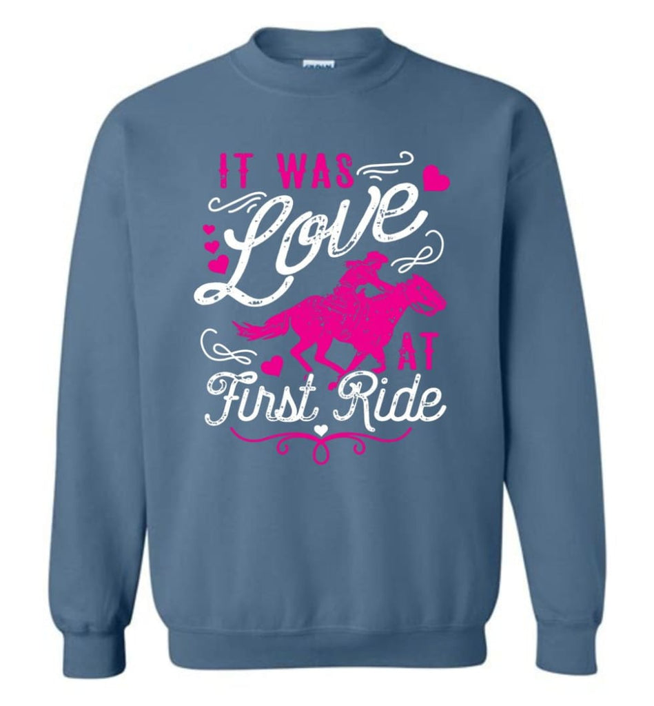 It Was Love At First Ride Hoodie Horse Mom Christmas Gift Horse Lover Sweater Sweatshirt - Indigo Blue / M