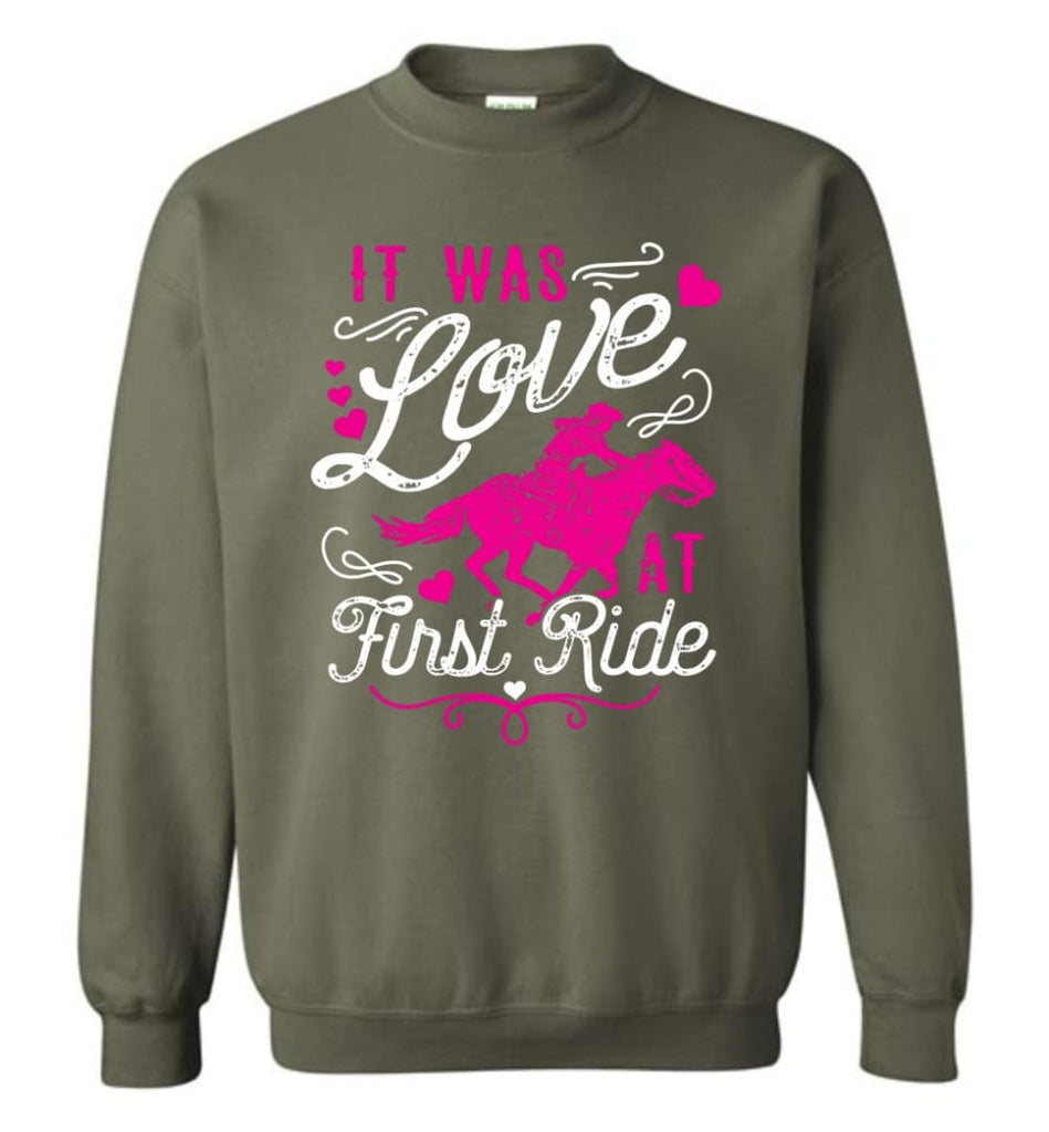 It Was Love At First Ride Hoodie Horse Mom Christmas Gift Horse Lover Sweater Sweatshirt - Military Green / M