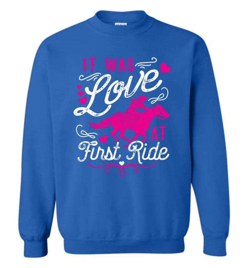 It Was Love At First Ride Hoodie Horse Mom Christmas Gift Horse Lover Sweater Sweatshirt - Royal / M