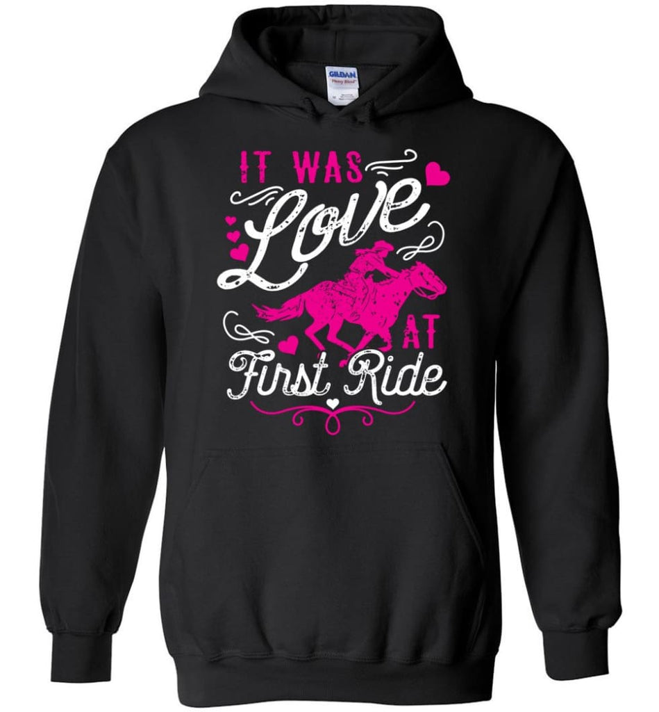 It Was Love At First Ride Hoodie Horse Mom Christmas Gift Horse Lover Sweater - Hoodie - Black / M