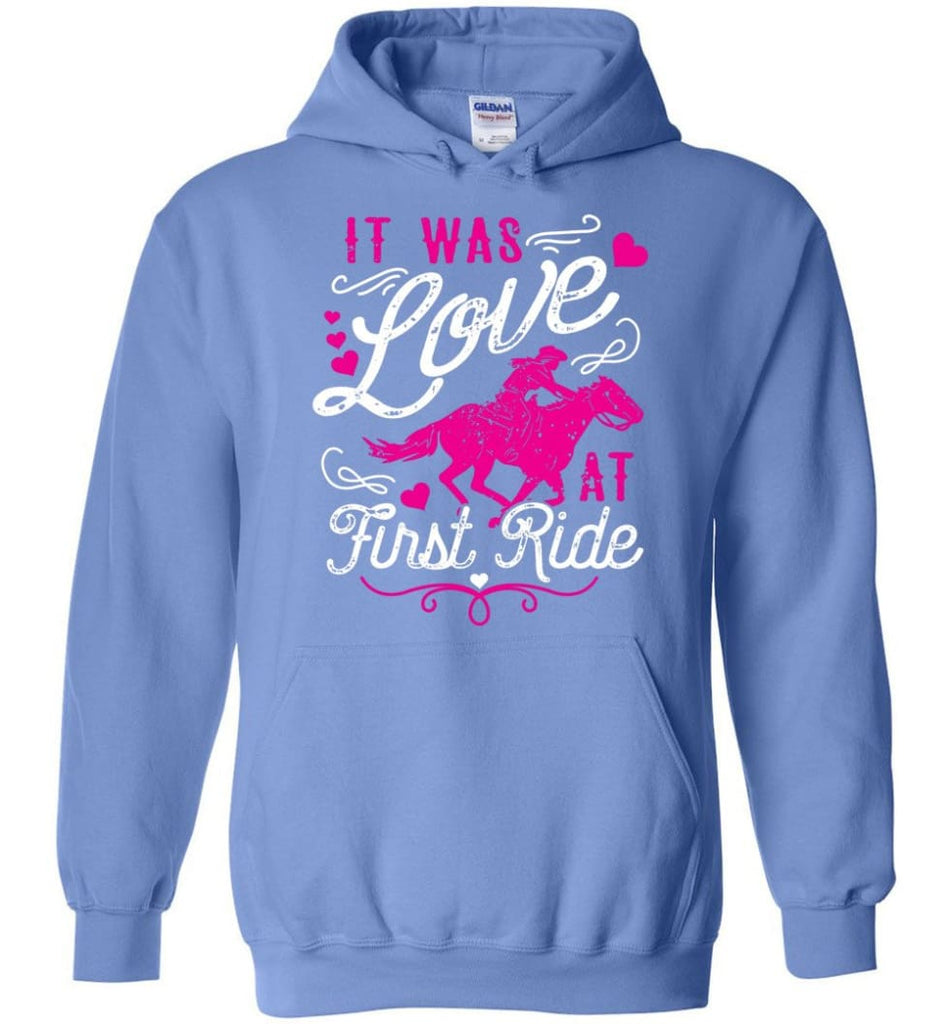 It Was Love At First Ride Hoodie Horse Mom Christmas Gift Horse Lover Sweater - Hoodie - Carolina Blue / M