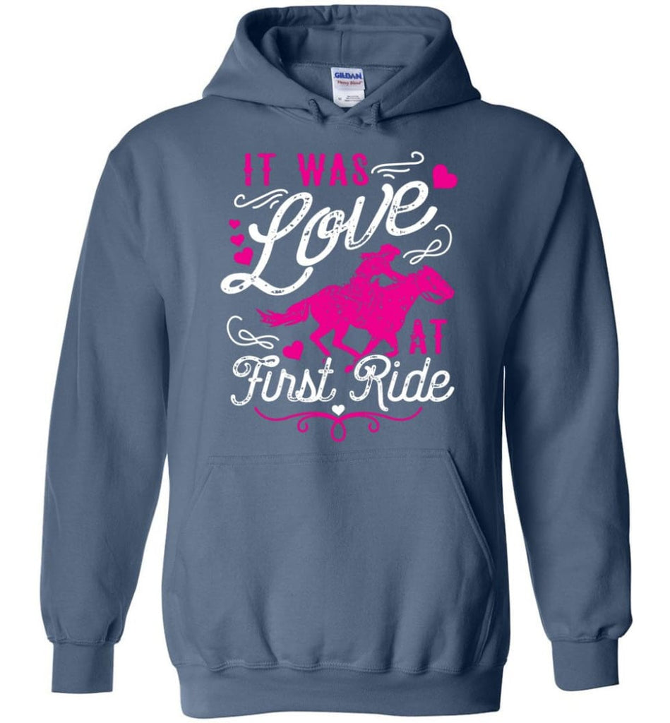 It Was Love At First Ride Hoodie Horse Mom Christmas Gift Horse Lover Sweater - Hoodie - Indigo Blue / M