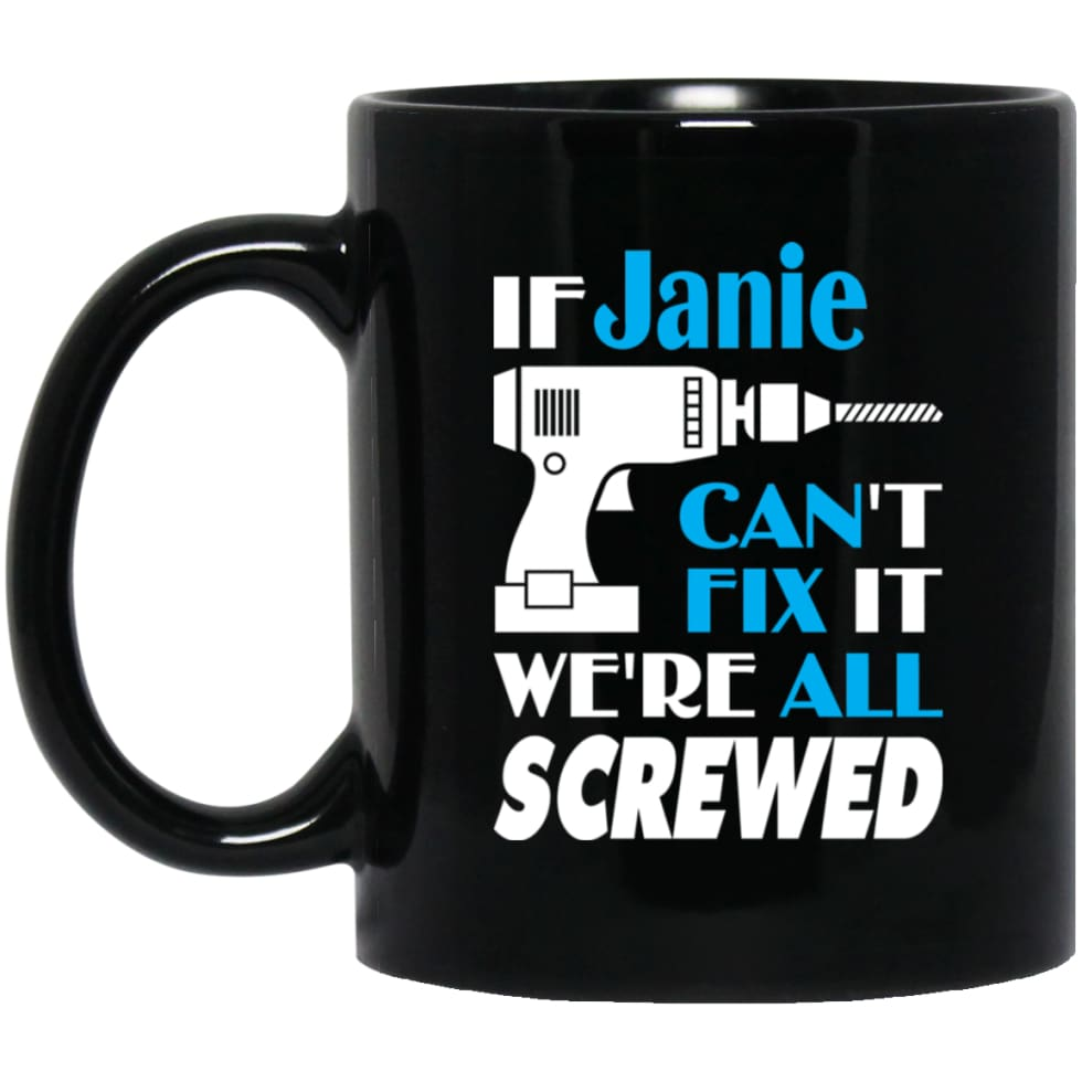 Janie Can Fix It All Best Personalised Janie Name Gift Ideas 11 oz Black Mug - Black / One Size - Drinkware